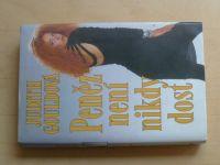 Gouldová - Peněz není nikdy dost (1995)