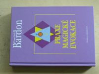 Bardon - Praxe magické evokace (2000)