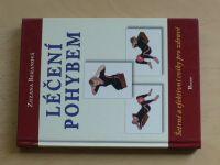 Beranová - Léčení pohybem - Šetrné a efektivní cviky pro zdraví (2007)