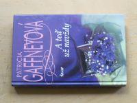 Gaffneyová - A teď už navždy (2001)