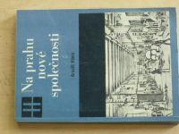 Arnošt Klíma - Na prahu nové společnosti (1781-1848) (1979)