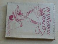 Jar. Andrejs - Za našich mladých let (1944) il. Cihelka