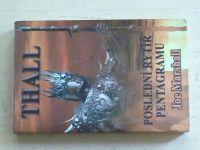 Marshall - Thall - Poslední rytíř pentagramu (2006)