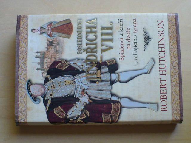 Hutchinson - Poslední dny Jindřicha VIII. (2010)