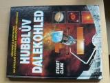 Clark - Hubblův dalekohled - Všechno o astromii na základě fotografií...(1997)