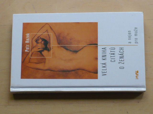 Rezek - Velká kniha citátů o ženách a nejen pro muže (2004)