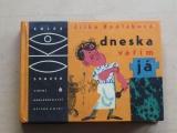 OKO 6 - Bodláková - Dneska vařím já (SNDK 1966)