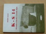 K-S 14 Pevnost a člověk v zrcadle dějin (1999)
