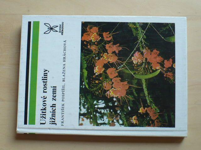 Pospíšil,Hrachová - Užitkové rostliny jižních zemí (1989)