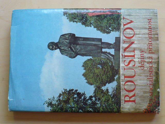 Rousínov - dějiny a socialistická přítomnost (1981)
