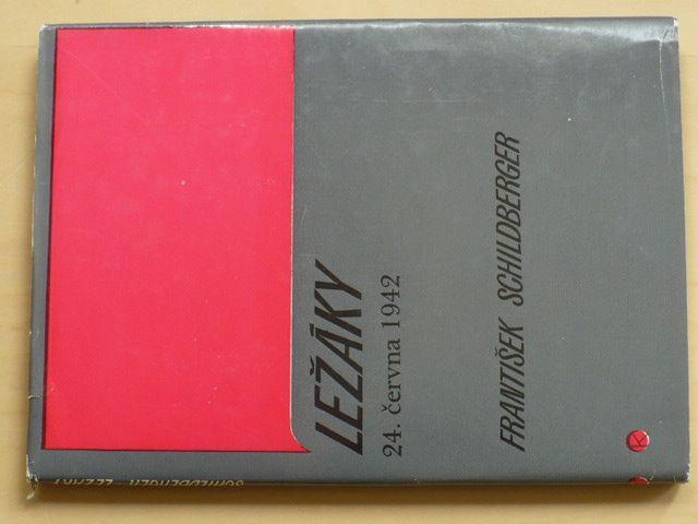 Schildberger - Ležáky 24.června 1942 (1982)