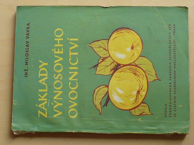 Vávra - Základy výnosového ovocnictví (1958)