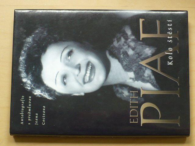 Edith Piaf - Kolo štěstí (2004) předmluva Cocteau