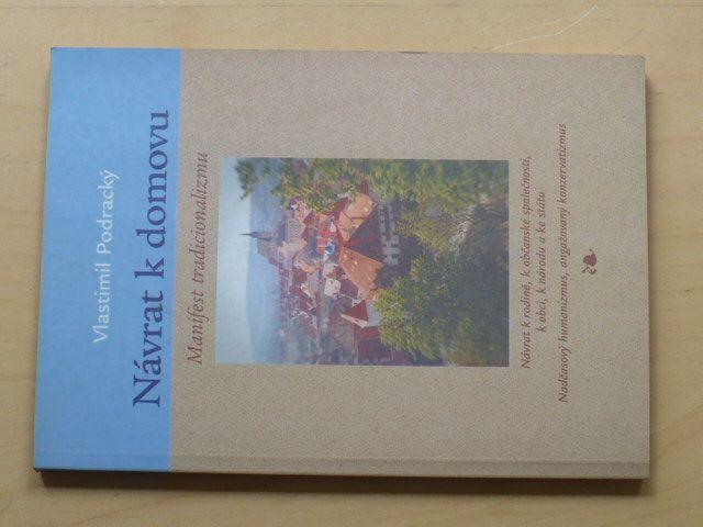 Podracký - Návrat k domovu - Manifest tradicionalizmu