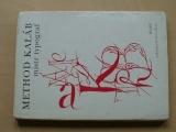 Method Kaláb mistr typograf 1885-1963 (1967)