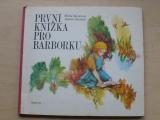Števková, Grečner - První knížka pro Barborku (1985)