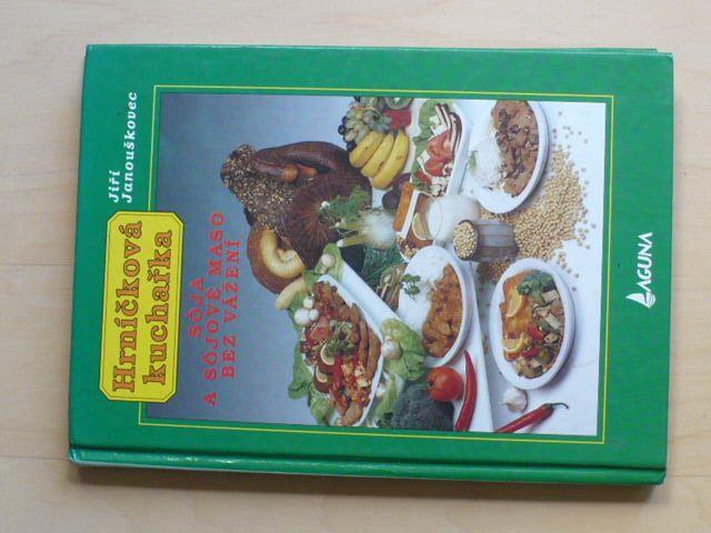 Janouškovec - Hrníčková kuchařka - Sója a sójové maso bez vážení (1995)