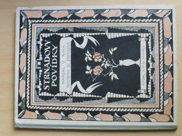 Říha - Strnadovy povídky (Mánes Praha 1919) il. Kratochvíl
