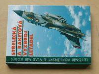 Popelínský, Kodeš -  Střelecká a raketová výzbroj  letadel (1997)