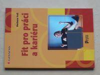 Voll - Fit pro práci a kariéru (2004)