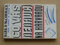 McCormack - Co vás nenaučí na Harvardu aneb jak úspěšně podnikat (1991)