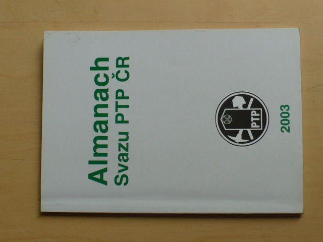 Almanach Svazu PTP ČR 2003