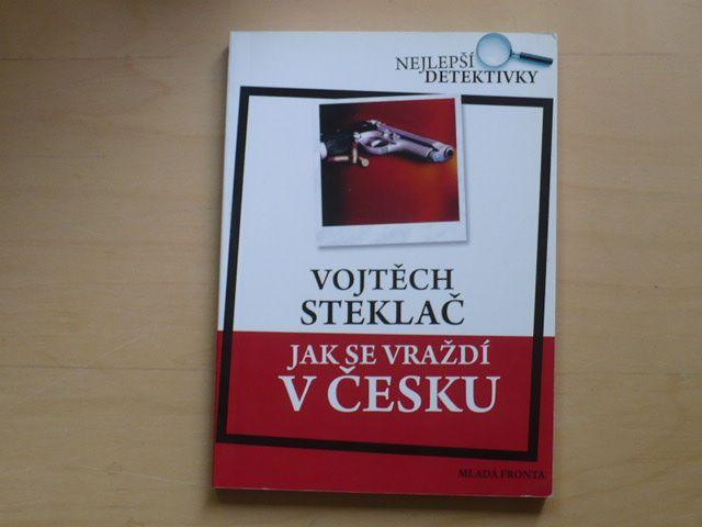 Steklač - Jak se vraždí v Česku (2008)