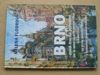 Flodrová - BRNO aneb trocha povídání jak se Brno velkým stalo a jeho ulice ke svým jménům...