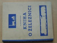 Ing. Mareš - Kniha o železnici (Toužička)