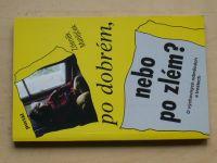 Matějček - Po dobrém, nebo po zlém? (1994)
