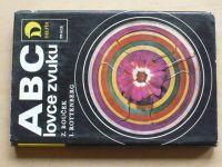 Bouček, Rottenberg - ABC lovce zvuku (1974)