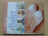 Hackett - Jak na Balet - Průvodce tajemstvím baletu krok za krokem (2013)