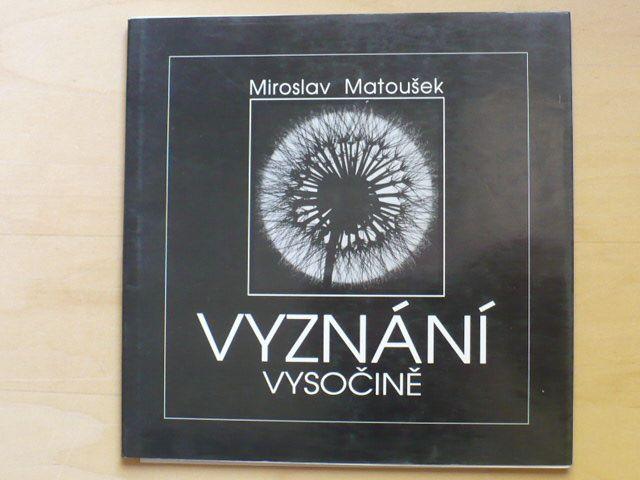 Miroslav Matoušek - Vyznání Vysočině (1995)