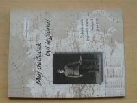Jarmarová - Můj dědeček byl legionář - Čs. legionáři okresu Šumperk 1914+-1920