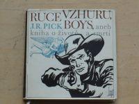Pick - Ruce vzhůru, boys, aneb kniha o životě a smrti (1967)