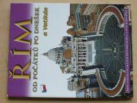 Řím a Vatikán - Od počátků po dnešek