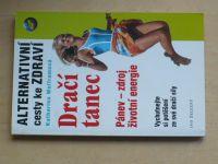 Wolframová - Dračí tanec - Alternativní cesty ke zdraví (2000)