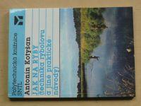 Kotyšan - Jak na ryby (technika rybolovu a jiné praktické návody) (1990)