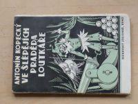 Antonín Kopecký - Ve šlépějích praděda loutkáře (1933) Vzpomínky z války a legií
