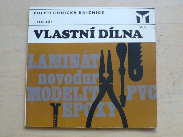 Pechlát - Vlastní dílna (1975)
