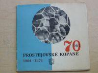 70 let prostějovské kopané - 1904-1974