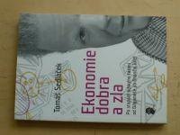 Sedláček - Ekonomie dobra a zla - Po stopách lidského kázání od Gilgameše po finanční krizi