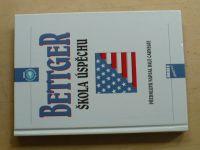 Bettger - Škola úspěchu (2000)