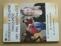 Komunikace a vzájemné porozumění - Hry pro dospívající (2005)