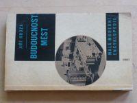 Hrůza - Budoucnost měst - Malá moderní encyklopedie (1962)