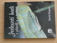 Hegner - Jedovatí hadi v přírodě a v teráriích (2000)