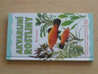 James - Akvarijní rostliny (2003) Dokonalý ilustrovaný průvodce