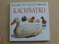 Podívej, jak rostou - Kachňátko (1992)