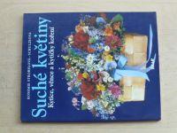 Strobelová-Schulzeová - Suché květiny - Kytice, věnce a kytičky koření (1997)