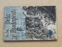 Béla - Děla v Budapešti (1953) Knižnice vojenských příběhů 4